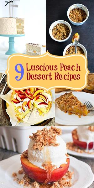 9 Luscious Peach Dessert Recipes