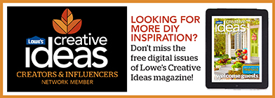 Lowe's Creative Ideas Magazines are FREE!