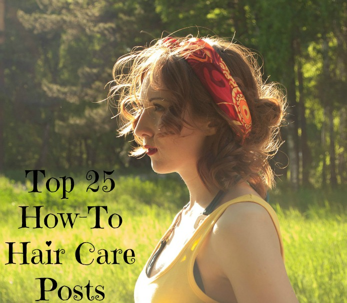 Top 25 How-To Hair Care Posts