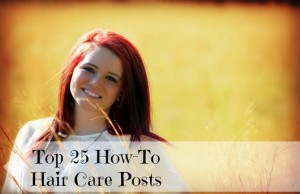 Top 25 How-To Hair Care Posts on Untrained Housewife