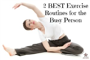 2 BEST Exercise Routines for the Busy Person