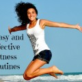 5 Easy and Effective Fitness Routines