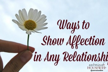 Every relationship has its own quirks, but here are some ways to show affection no matter what - kids, parents, couples, friends alike.