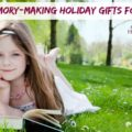 Memory-Making Holiday Gifts for Kids