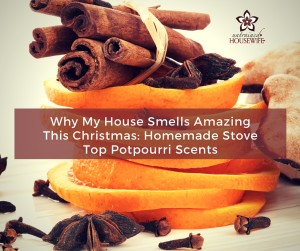 Why My House Smells Amazing This Christmas: Stove Top Scents
