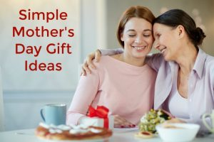 Simple Mother's Day Gift Ideas