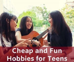 Cheap and Fun Hobby Ideas for Teens
